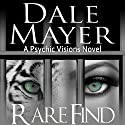 Rare Find (       UNABRIDGED) by Dale Mayer Narrated by Caroline Shaffer