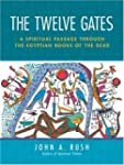 The Twelve Gates: A Spiritual Passage...