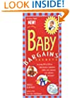 Baby Bargains: Secrets to Saving 20% to 50% on Baby Furniture, Equipment, Clothes, Toys, Maternity Wear and Much, Much More!