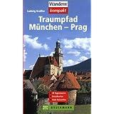 """Traumpfad M�nchen - Prag: Zu Fuss und mit dem Fahrradvon """"Ludwig Grassler"""""""