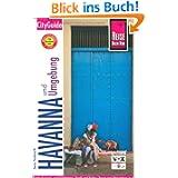 Havanna und Umgebung. City Guide: Entdeckungen und Erlebnisse, Spaß und Kultur, Sport und Aktivitäten in der pulsierenden...