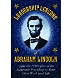 img - for [(Leadership Lessons of Abraham Lincoln )] [Author: Abraham Lincoln] [Jan-2012] book / textbook / text book