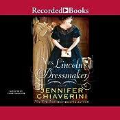 Mrs. Lincoln's Dressmaker | [Jennifer Chiaverini]