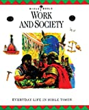 img - for Work and Society: Everyday Life in Bible Times (Bible World) book / textbook / text book