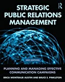 Erica Weintraub Austin Strategic Public Relations Management: Planning and Managing Effective Communication Campaigns (Routledge Communication Series)
