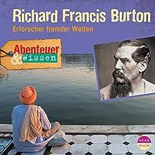 Richard Francis Burton - Erforscher fremder Welten (Abenteuer & Wissen):  Hörbuch von Berit Hempel Gesprochen von: Lutz Riedel