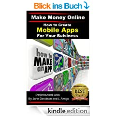 How to Create Mobile Apps For Your Business (Make Money Online Book 4) (English Edition)