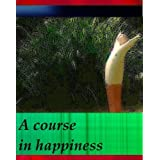 A course in happiness: well-being and personal development