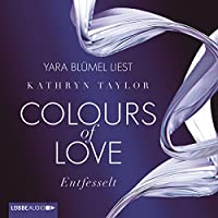 Entfesselt (Colours of Love 1) Hörbuch
