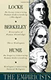 The Empiricists: Locke: Concerning Human Understanding; Berkeley: Principles of Human Knowledge & 3 Dialogues; Hume: Concerning Human Understanding & Concerning Natural Religion (0385096224) by John Locke