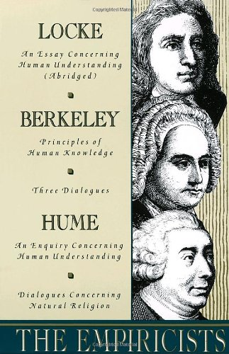 The Empiricists: Locke: Concerning Human Understanding;...