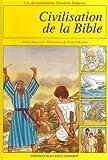 echange, troc Michel Renouard, Francis Bergèse - Civilisation de la Bible