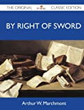 By Right of Sword - The Original Classic Edition