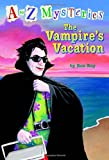 The Vampire's Vacation (A to Z Mysteries) (0375824790) by Roy, Ron