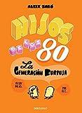 Hijos de los 80 (KF8): La generaci�n burbuja