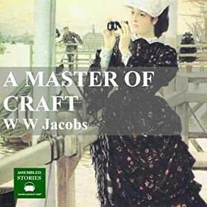 A Master of Craft | [W.W. Jacobs]