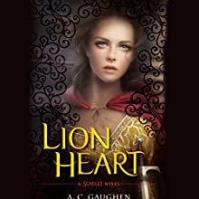 Lion Heart (       UNABRIDGED) by A. C. Gaughen Narrated by Helen Stern