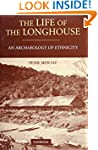 The Life of the Longhouse: An Archaeo...