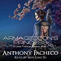 Armageddon's Princess: A Lexus Toulouse Mystery (       UNABRIDGED) by Anthony Pacheco Narrated by May Ling Su