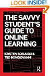 The Savvy Student's Guide to Online L...