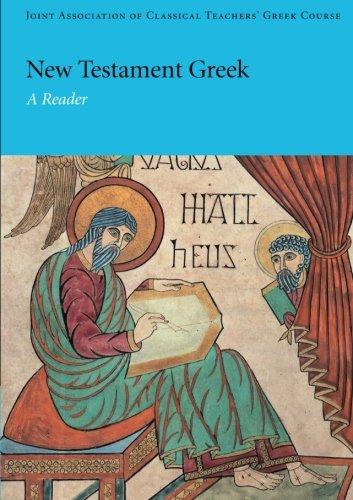 New Testament Greek: A Reader (Reading Greek)