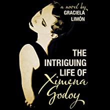 The Intriguing Life of Ximena Godoy (       UNABRIDGED) by Graciela Limon Narrated by Roxanne Hernandez
