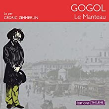 Le manteau | Livre audio Auteur(s) : Nicolas Gogol Narrateur(s) : Cédric Zimmerlin