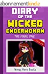 Diary of the Wicked Enderwoman: The F...