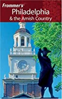 Frommer's Philadelphia & the Amish Country (Frommer's Complete)