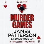 Murder Games - Part 5 | James Patterson,Howard Roughan