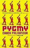 Pygmy (0099526972) by Chuck Palahniuk
