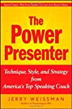 img - for The Power Presenter Technique, Style, and Strategy from Americas Top Speaking Coach by Weissman, Jerry [Wiley,2009] (Hardcover) book / textbook / text book
