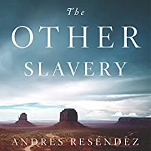 The Other Slavery: The Uncovered Story of Indian Enslavement in America Audiobook by Andrés Reséndez Narrated by Eric Martin