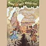 Magic Tree House, Book 24: Earthquake in the Early Morning (       UNABRIDGED) by Mary Pope Osborne Narrated by Mary Pope Osborne