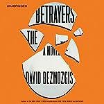 The Betrayers: A Novel | David Bezmozgis