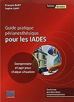 Guide pratique périanesthésique pour les IADES : Comprendre et agir pour chaque situation