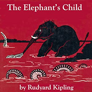 The Elephant's Child (Dramatized) | [Rudyard Kipling]