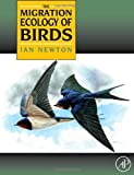 The Migration Ecology of Birds (0125173679) by Newton, Ian