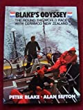 img - for Blake's Odyssey: The Round the World Race With Ceramco New Zealand by Blake, Peter, Sefton, Alan (1983) Hardcover book / textbook / text book
