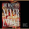 Never Enough (       UNABRIDGED) by Joe McGinniss Narrated by Michael McConnohie