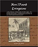 img - for How I Found Livingstone book / textbook / text book