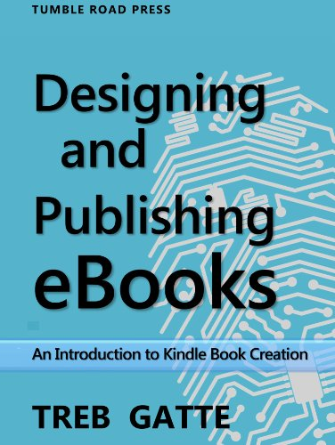 Designing and Publishing eBooks. An Introduction to Kindle Book Creation