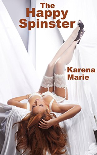 Book: The Happy Spinster by Karena Marie