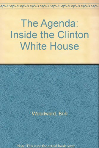 The Agenda: Inside the Clinton White House, Woodward, Bob