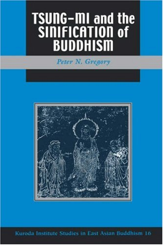 Tsung-mi and the Sinification of Buddhism (Studies in East Asian Buddhism)