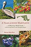 img - for A Year across Maryland: A Week-by-Week Guide to Discovering Nature in the Chesapeake Region by MacKay, Bryan (2013) Paperback book / textbook / text book