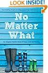 No Matter What: An Adoptive Family's...