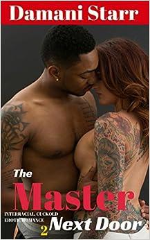 The Master Next Door 2: Interracial cuckold erotic romance (The Master Next Door Cuckold Series)