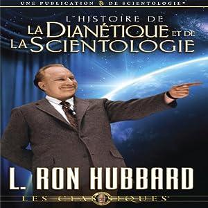 L'Histoire de la Dianétique et de la Scientologie [The Story of Dianetics & Scientology] | [L. Ron Hubbard]
