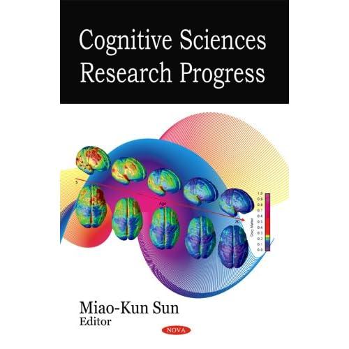 Cognitive Sciences Research Progress Miao-Kun Sun